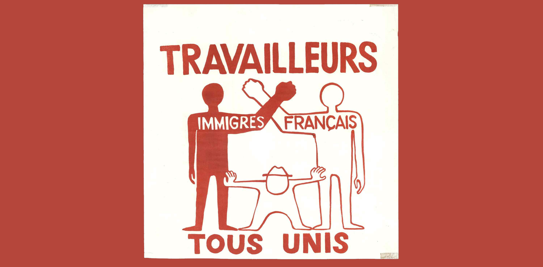 """""""Invandrade och franska arbetare – alla enade"""". Protestaffisch designad av konststudenter i Paris våren 1968 (Atelier Populaire, 1968)"""